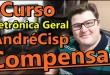 Curso Eletrônica Geral do AndréCisp Compensa? Será que Vale a Pena Curso Eletrônica AndréCisp?