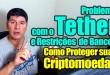 Problemas com o Tether e Restrições de Bancos – Como Proteger suas Criptomoedas